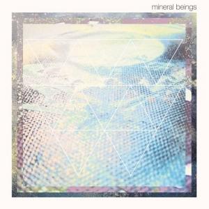 Mineral Beings - Mineral Beings